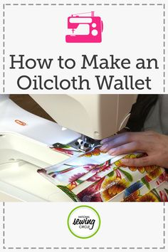 Aurora Sisneros teaches you step-by-step how to make an oilcloth wallet without having to turn the pattern inside out. Oilcloth is a strong and durable fabric, but it's also tricky to work with. Aurora shares her tips to make it a smooth process.