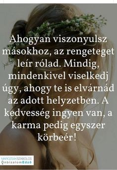 Körbeér 👍💛🌞 Positive Thoughts, Karma, Life Quotes, Positivity, Motivation, Quotation Marks, Quotes About Life, Quote Life, Living Quotes
