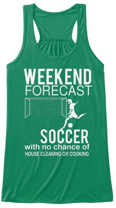 WEEKEND FORECAST SOCCER T-SHIRT Available for a few days only Choose your style and color below ** Safe & Secure Checkout Click Buy It Now to pick your size and order.