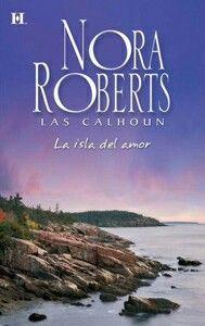 Las mujeres Calhoun - Nora Roberts // La isla del amor