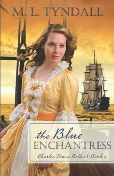 The Blue Enchantress (Charles Towne Belles) by MaryLu Tyndall,