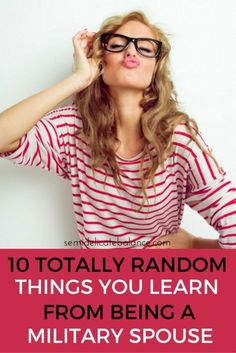 10 Totally Random Things You Learn From Being A Military Spouse