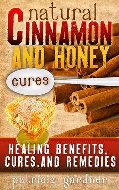FREE TODAY !!   Natural Cinnamon And Honey Cures: Cinnamon Health Benefits, Cures, Remedies, Treatments and Recipes. Boost Energy, Control Diabetes, Cure Arthritis, Prevent Alzheimer's, Colds, even Weight Loss! [Kindle Edition]  #AddictedtoKindle