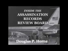 Douglas Horne on the Assassination Records Review Board