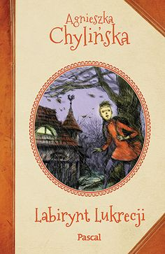 """""""Labirynt Lukrecji"""". Autor - Agnieszka Chylińska, znana szerokiej publiczności piosenkarka jest również autorką książek dla najmłodszych. Labirynt Lukrecji… czyli tajemniczy labirynt i dziewczynka, która postanawia przestać mówić. Pięknie ilustrowana opowieść o Lukrecji i jej rodzicach mieszkających w starej kamienicy.  Wydawnictwo Pascal #agnieszkachylińska, #książkadladzieci, #powieśćdladzieci, #książka, #dzieci, #wydawnictwopoascal"""