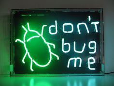 'Don't Bug Me' neon by Neon Creations UK
