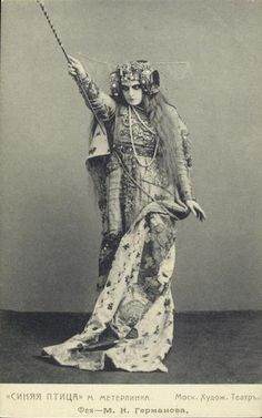 Maria Germanova as The Witch in The Blue Bird (Maurice Maeterlinck) of Moscow Art Theatre (1908)