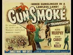 Gunsmoke 1958 Western Movie Audie Murphy , Susan Cabot ,Paul Kelly, Donald Randolph - YouTube 1:15:41 by 50's MURdoch ... pretty good film