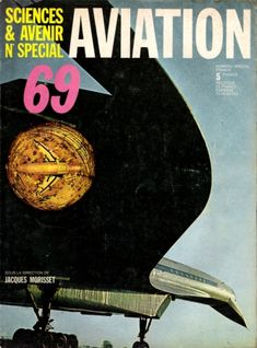 Rétro aviation - Sciences & Avenir N° Spécial Aviation - 1969 Air France, Sud Aviation, Concorde, Airplane, Movie Posters, Plane, Popcorn Posters, Airplanes, Film Posters