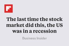 The last time the stock market did this, the US was in a recession http://flip.it/YTSyn