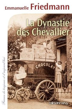 La Dynastie des Chevallier de Emmanuelle Friedmann, http://www.amazon.fr/dp/2702144896/ref=cm_sw_r_pi_dp_5dXvrb15DRP80