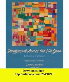 Development Across the Life Span with Additional Readings (9780536264954) Robert S. Feldman , ISBN-10: 0536264953  , ISBN-13: 978-0536264954 ,  , tutorials , pdf , ebook , torrent , downloads , rapidshare , filesonic , hotfile , megaupload , fileserve