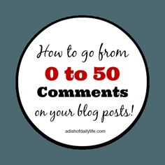 How to go from 0 to 50 Comments on your blog posts