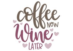 Coffee now wine later Wine Quotes, Coffee Quotes, Coffee Facts, Free Svg Cut Files, Svg Files For Cricut, Silhouette Design, Silhouette Files, Silhouette Machine, Silhouette Cameo