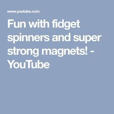 Fun with fidget spinners and super strong magnets! - YouTube