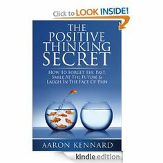 FREE: The Positive Thinking Secret eBook: Aaron Kennard: Kindle Store https://www.facebook.com/sassysahmsavings
