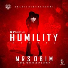 """After the successful release of his trending singles 'BEAST' and 'No Koruz', """"HUMILITY"""" premiered another single. The Nsogbu crooner returns with a powerful single dubbed """"Mrs.Obim"""" which is an addictive tune produced by talented TouchFader  https://cldup.com/aW1CJIsYFx.   #Humility #Humility - Mrs Obim"""