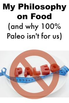 Why 100% Paleo isn't for us!