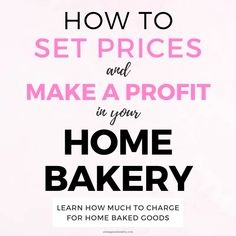 Learn how much to charge for your home baked goods in your home bakery business. Exactly how to set prices for a home bakery business and make a profit! Home Bakery Business, Baking Business, Catering Business, Cake Business, Business Planning, Business Ideas, Business Cards, Home Baking, Baking Tips