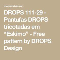 "DROPS 111-29 - Pantufas DROPS tricotadas em ""Eskimo"" - Free pattern by DROPS Design"