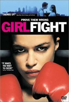 michelle rodriguez in girl fight....her best breakout movie! Love to see her in another title role movie.