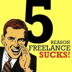 5 key reason why freelance SUCKS!