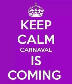 Keep Calm Carnaval is coming