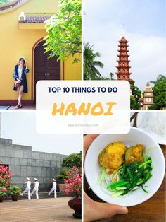 Top 10 Things To Do and Places To Go When You Visit Hanoi