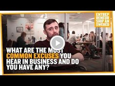 What Are The Most Common Excuses You Hear in Business And Do You Have Any?