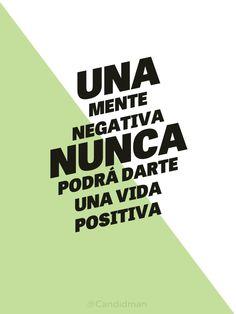 """""""Una #Mente negativa nunca podrá darte una #Vida positiva""""."""