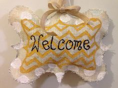 Hand painted burlap door hanger welcome sign on Etsy, $20.00  Get one at www.etsy.com/shop/MonkeysNLadybugs.  Check me out on Facebook www.facebook.com/galleryriley