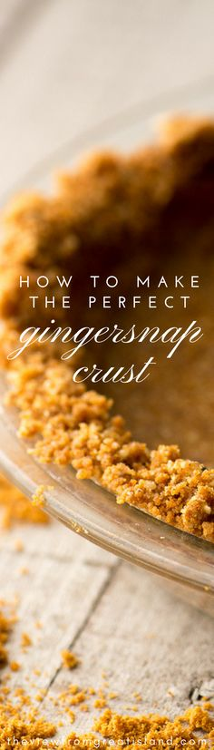 HOW TO MAKE THE PERFECT GINGERSNAP CRUST! A spicy gingersnap crumb crust is the perfect base for my brilliant cranberry pie, but it will work for all your fall and holiday pies, and is so much tastier than a graham cracker crust!