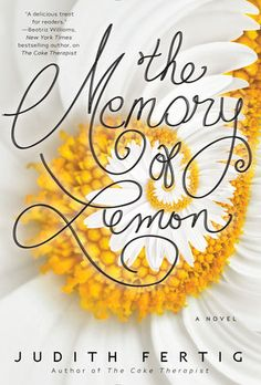 The Memory of Lemon by Judith Fertig | PenguinRandomHouse.com    Amazing book I had to share from Penguin Random House