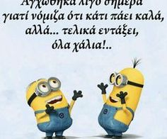 new Ideas funny quotes for friends humor sweets Greek Memes, Funny Greek Quotes, Very Funny Images, Funny Photos, Minion Jokes, Minion Stuff, Quotes About Everything, Just For Laughs, Funny Moments