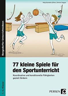 77 kleine Spiele für den Sportunterricht: Koordinative un... https://www.amazon.de/dp/3834434841/ref=cm_sw_r_pi_dp_x_u-S9xbWW30DW8