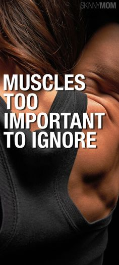 The muscles you need to work the most!