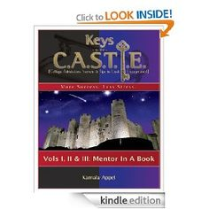 Keys to the CASTLE: Mentor in a Book, provides readers with everything they need to know to get through the college admissions process with less stress and more success. #Kindle #SelfHelp