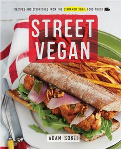 Kitchen matters more than 100 recipes and tips to transform the way check out the street vegan cookbook by adam sobel from the perspective of the blogger behind forumfinder Choice Image