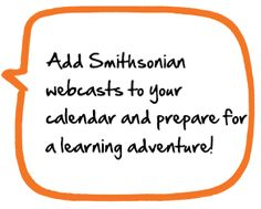 Science Webcast Schedule - Add Smithsonian webcasts to your calendar and prepare for your next learning adventure