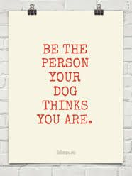 für be the person your dog thinks you are