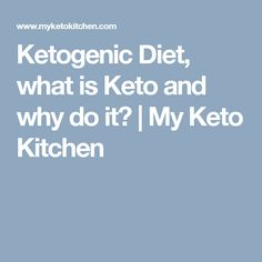 Ketogenic Diet, what is Keto and why do it? | My Keto Kitchen