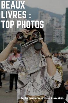 Gardez l'œil sur ces images d'exception. Top Photos, Image, Livres