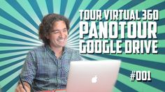#01 Cómo hacer un tour virtual 360 en PanoTour Pro y subirlo a Google Drive