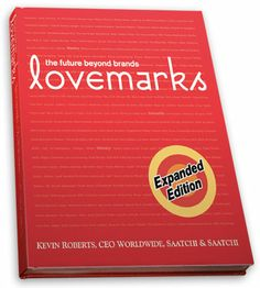 The bible of understanding brands! Roberts revolutionizes advertising by growing brands as lovemarks not just products. Funny Advertising, Ads, Great Books, My Books, What Is Like, My Love, Saatchi & Saatchi, I Want To Know, Design Thinking