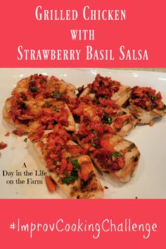 A Day in the Life on the Farm: Grilled Chicken Breasts with Balsamic Strawberry Basil Salsa #ImprovCookingChallenge A Food, Good Food, Recipe Generator, Cooking Challenge, Cooking On The Grill, Chicken Breasts, Cops, Grilled Chicken, Summer Recipes