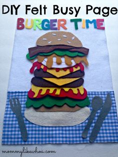 Burger Time Felt Busy Book Page  Make in larger scale to show where each ingredient comes from.