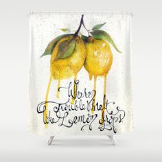Great idea for a SHOWER CURTAIN! Where Troubles Melt Like Lemon Drops Shower Curtain by Corso Graphics - $68.00 Lemon Drops, Cool Shower Curtains, Graphics, Boutique, Cool Stuff, Life, Home Decor, Art, Art Background