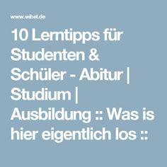 10 Lerntipps für Studenten & Schüler - Abitur   Studium   Ausbildung :: Was is hier eigentlich los ::