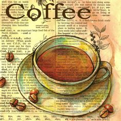 PRINT: Coffee Drawing on Distressed, Dictionary Page. Scan and print a dictionary page onto watercolor paper then use watercolors and ink for coffee image. Coffee Art, I Love Coffee, Coffee Break, My Coffee, Coffee Shop, Coffee Cups, Tea Cups, Drawing Coffee, Morning Coffee