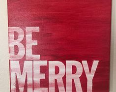 BE MERRY•12x12•red and white